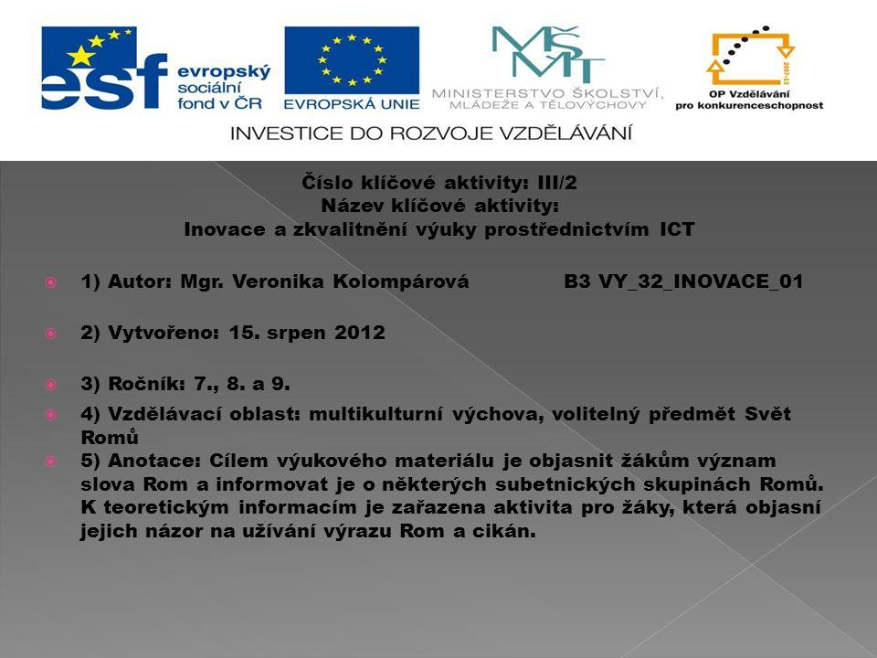 Číslo klíčové aktivity: III/2 Název klíčové aktivity: Inovace a zkvalitnění výuky prostřednictvím ICT  1) Autor: Mgr.