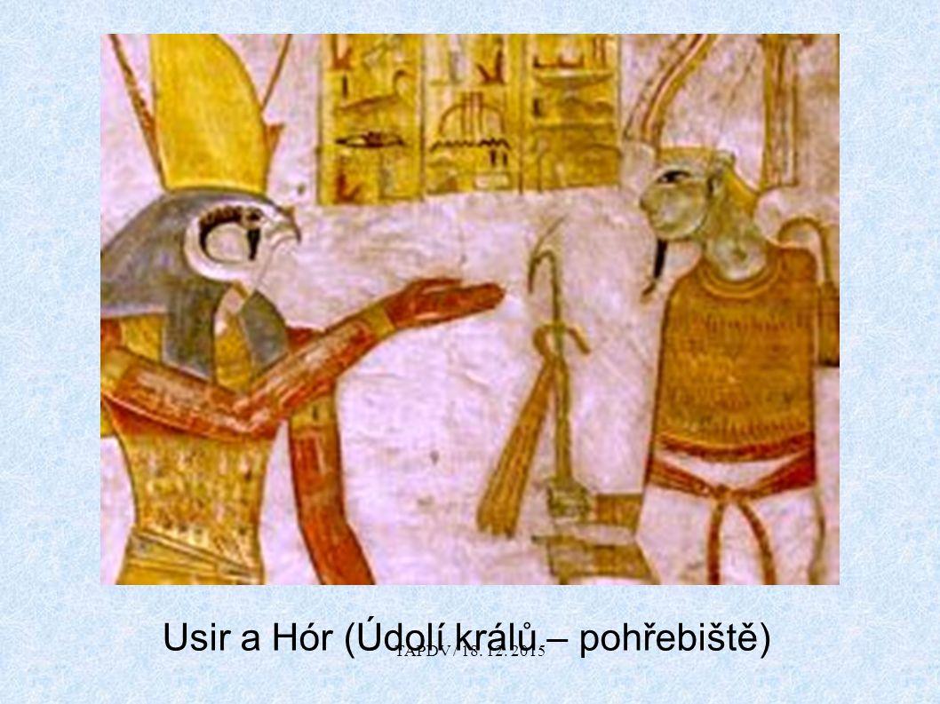Usir a Hór (Údolí králů – pohřebiště) TAPDV / 18. 12. 2015