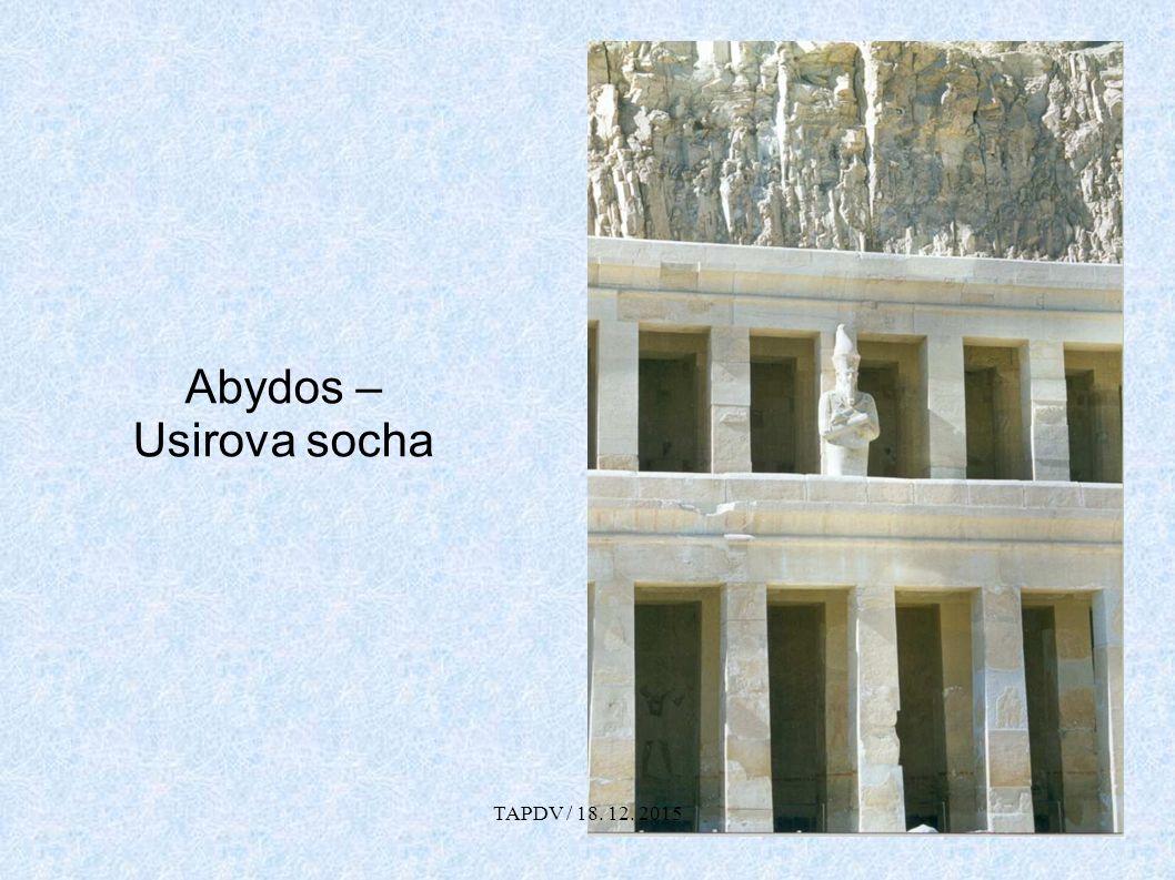 Abydos – Usirova socha TAPDV / 18. 12. 2015