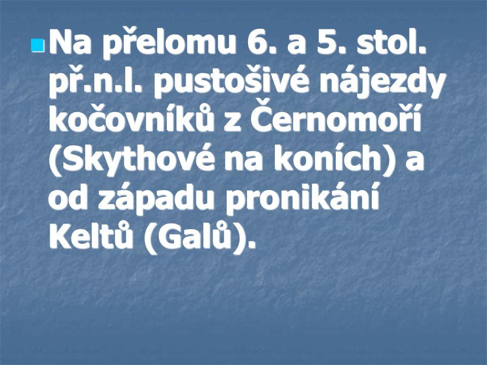 Na přelomu 6. a 5. stol. př.n.l.