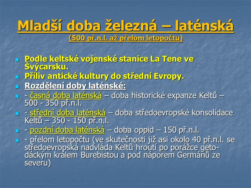 Mladší doba železná – laténská (500 př.n.l.