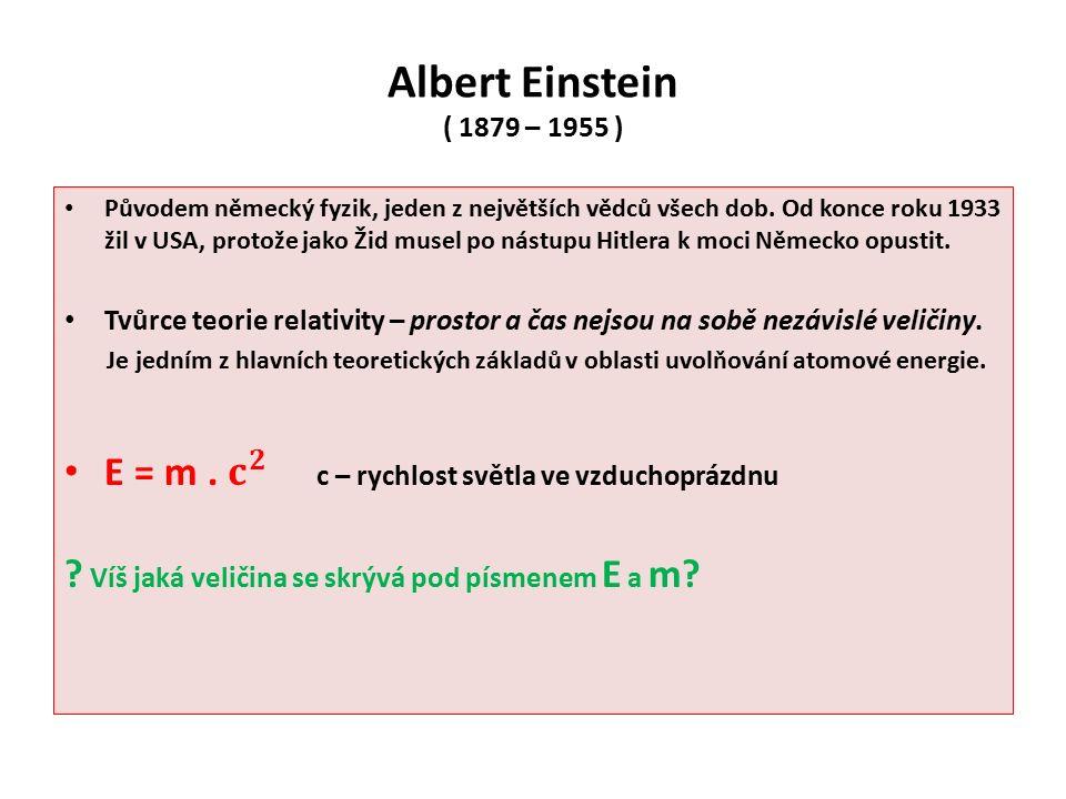 Albert Einstein ( 1879 – 1955 )