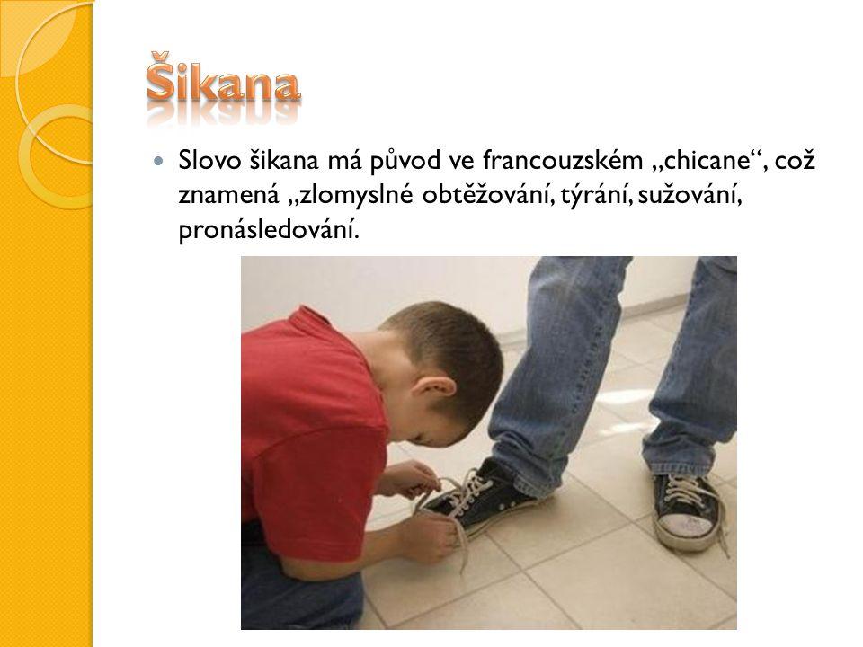 http://cs.wikipedia.org/wiki/%C5%A0ikana http://www.zs9.zlinedu.cz/sikana/sikana.htm http://www.policie.cz/clanek/preventivni-informace- sikana.aspx http://www.policie.cz/clanek/preventivni-informace- sikana.aspx http://en.wikipedia.org/wiki/School_bullying http://www.originalmancard.com/wp- content/uploads/2011/05/bully.gif http://www.originalmancard.com/wp- content/uploads/2011/05/bully.gif http://1.bp.blogspot.com/- nxz49CFLmCc/TaGpf8wcCGI/AAAAAAAAFWY/L0D AeGtHs5U/s1600/kids-bullying.jpg http://1.bp.blogspot.com/- nxz49CFLmCc/TaGpf8wcCGI/AAAAAAAAFWY/L0D AeGtHs5U/s1600/kids-bullying.jpg http://3.bp.blogspot.com/- RcDyB5kBAsA/TZpM3yTUGAI/AAAAAAAAAQM/U CzDPdE9nbs/s1600/bully%255B1%255D.jpg http://3.bp.blogspot.com/- RcDyB5kBAsA/TZpM3yTUGAI/AAAAAAAAAQM/U CzDPdE9nbs/s1600/bully%255B1%255D.jpg