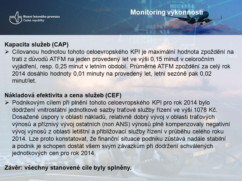 Kapacita služeb (CAP)  Cílovanou hodnotou tohoto celoevropského KPI je maximální hodnota zpoždění na trati z důvodů ATFM na jeden provedený let ve výši 0,15 minut v celoročním vyjádření, resp.