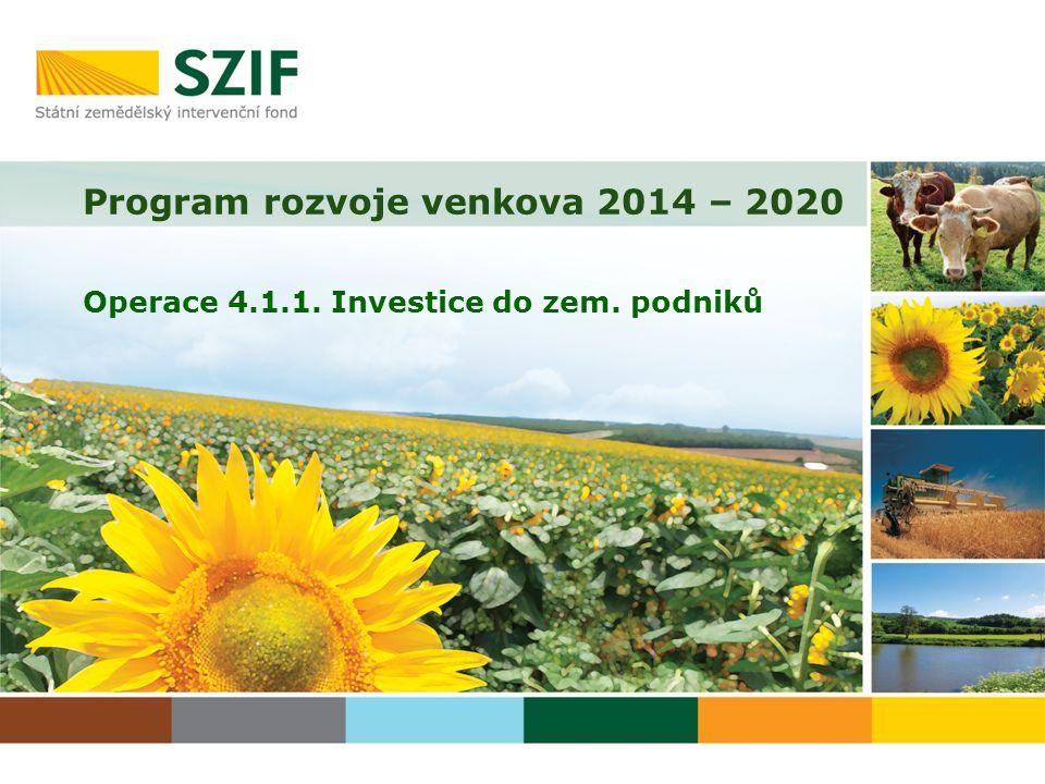 Program rozvoje venkova 2014 – 2020 Operace 4.1.1. Investice do zem. podniků