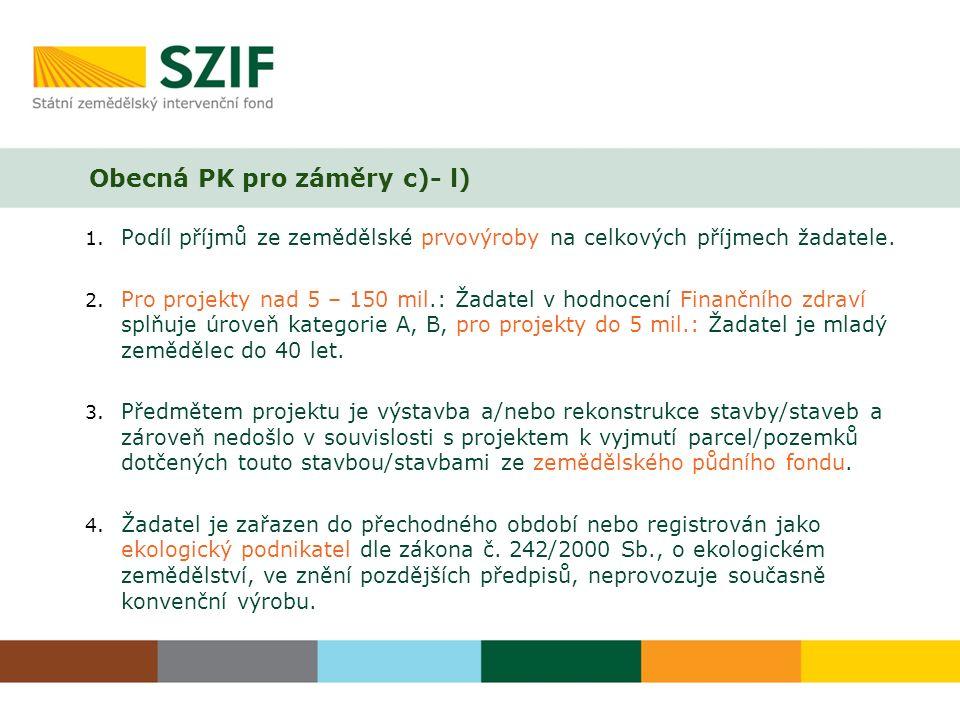 Obecná PK pro záměry c)- l) 1.