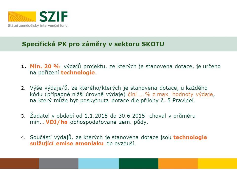 Specifická PK pro záměry v sektoru SKOTU 1. Min.