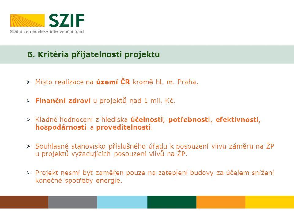 6. Kritéria přijatelnosti projektu  Místo realizace na území ČR kromě hl.