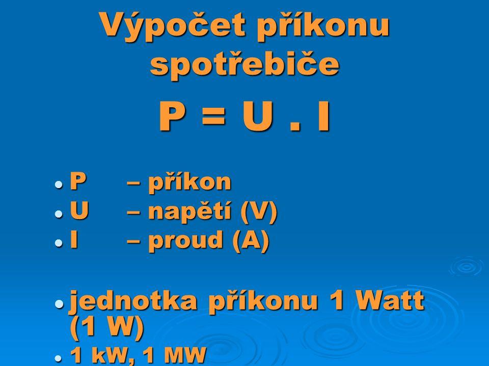 Výpočet příkonu spotřebiče P = U.