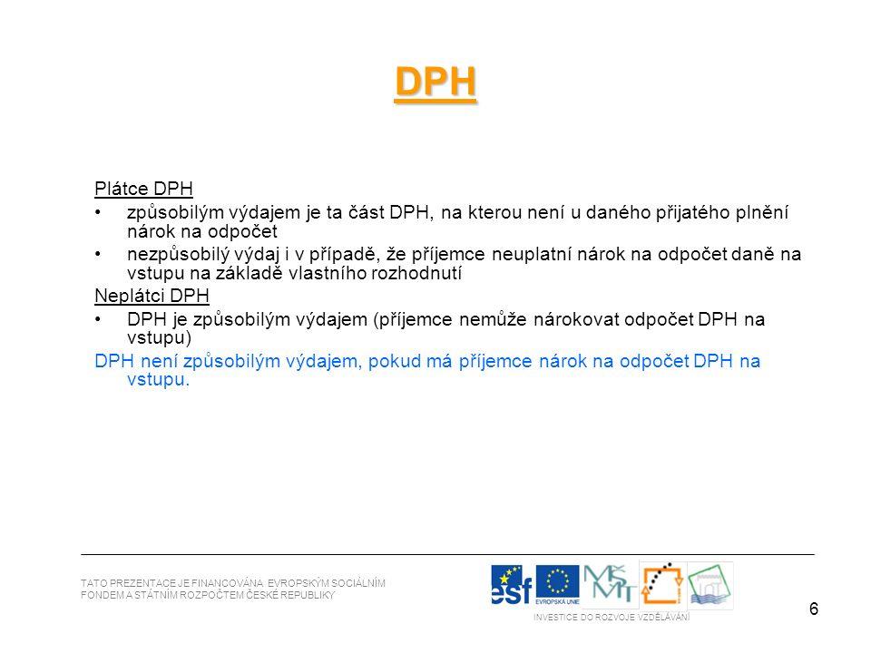 7 TATO PREZENTACE JE FINANCOVÁNA EVROPSKÝM SOCIÁLNÍM FONDEM A STÁTNÍM ROZPOČTEM ČESKÉ REPUBLIKY INVESTICE DO ROZVOJE VZDĚLÁVÁNÍ Úhrada výdajů projektu 1) z projektového účtu (přímo nebo refundace) Refundace = platba z projektového účtu na účet příjemce (kmenový či provozní).