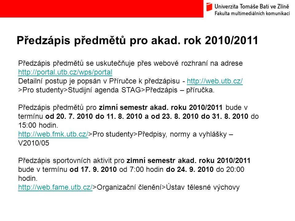 Předzápis předmětů pro akad.rok 2010/2011 Bc.