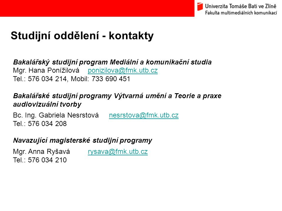 Studijní oddělení - kontakty Bakalářský studijní program Mediální a komunikační studia Mgr.