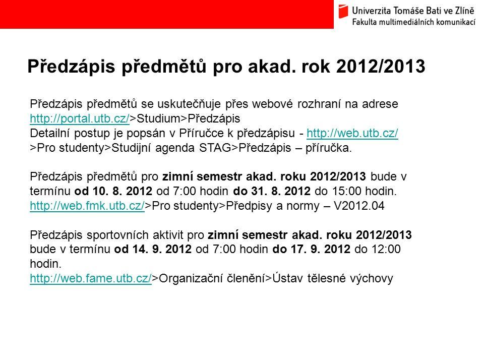 Předzápis předmětů pro akad. rok 2012/2013 Bc.