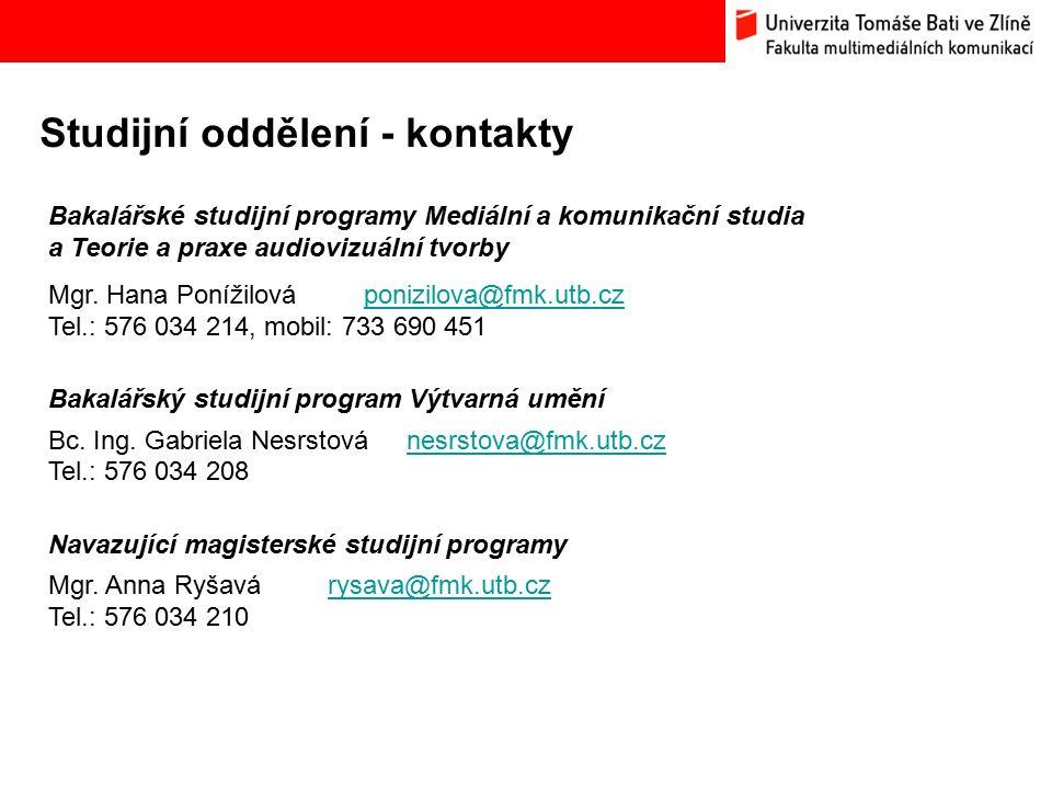 Studijní oddělení - kontakty Bakalářské studijní programy Mediální a komunikační studia a Teorie a praxe audiovizuální tvorby Mgr.