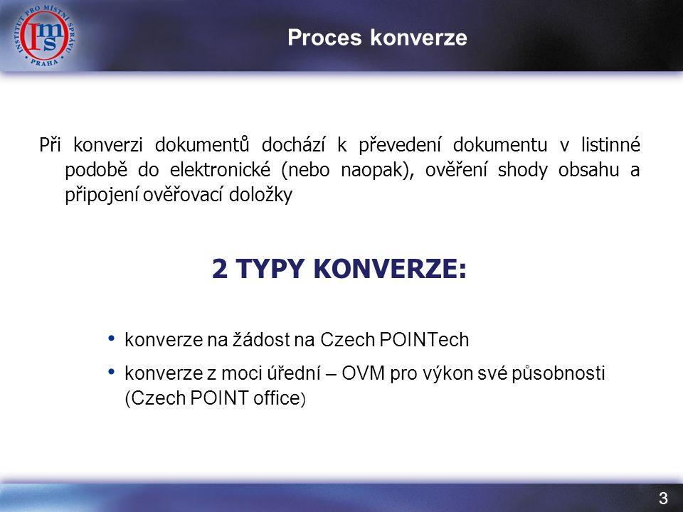 3 Při konverzi dokumentů dochází k převedení dokumentu v listinné podobě do elektronické (nebo naopak), ověření shody obsahu a připojení ověřovací dol