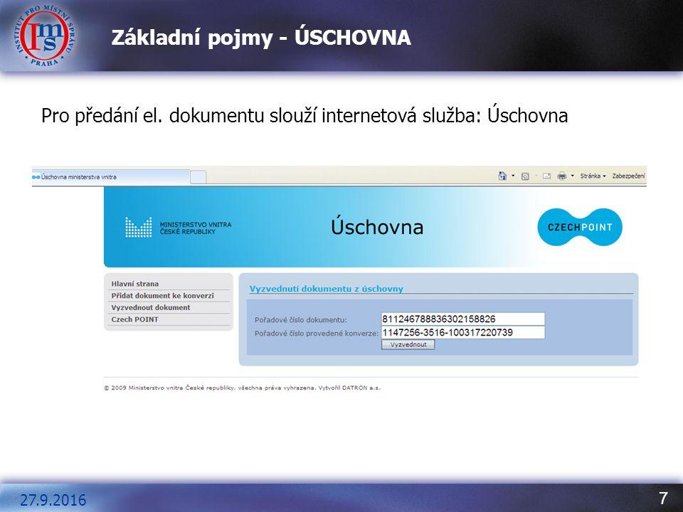 7 Základní pojmy - ÚSCHOVNA 27.9.2016 Pro předání el. dokumentu slouží internetová služba: Úschovna