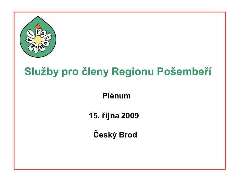 Služby pro členy Regionu Pošembeří Plénum 15. října 2009 Český Brod