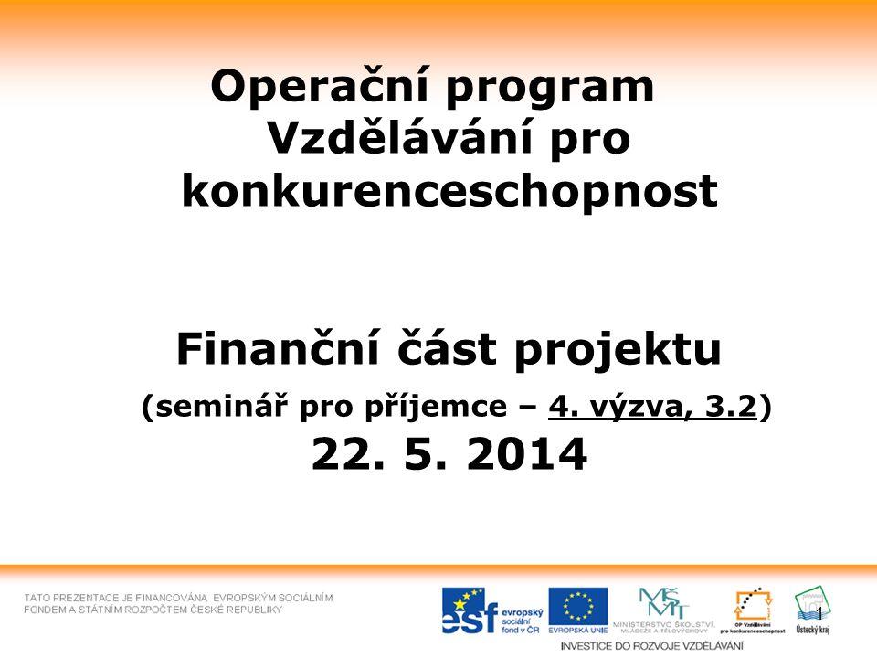 1 Operační program Vzdělávání pro konkurenceschopnost Finanční část projektu (seminář pro příjemce – 4.