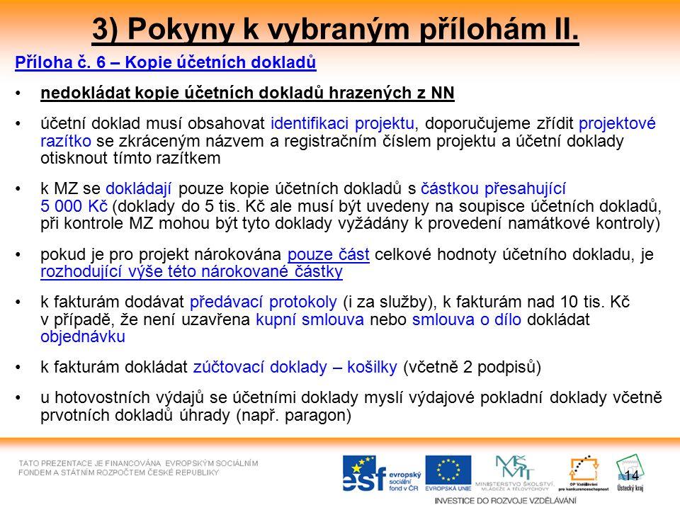14 3) Pokyny k vybraným přílohám II. Příloha č.