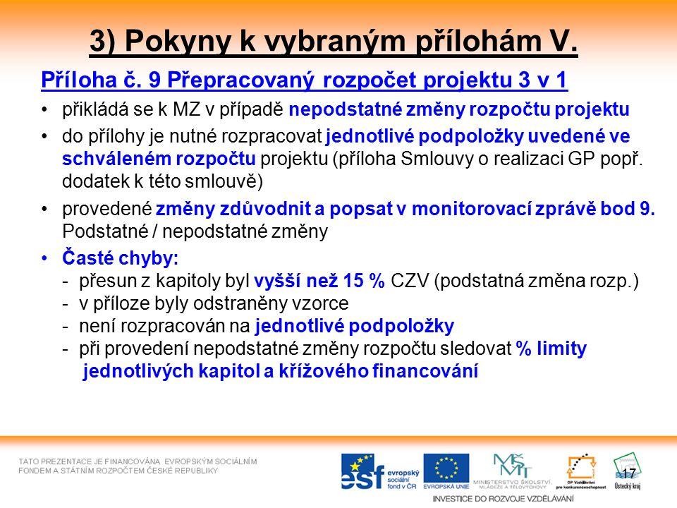 17 3) Pokyny k vybraným přílohám V. Příloha č.