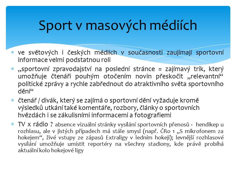 """ ve světových i českých médiích v současnosti zaujímají sportovní informace velmi podstatnou roli  """"sportovní zpravodajství na poslední stránce = za"""