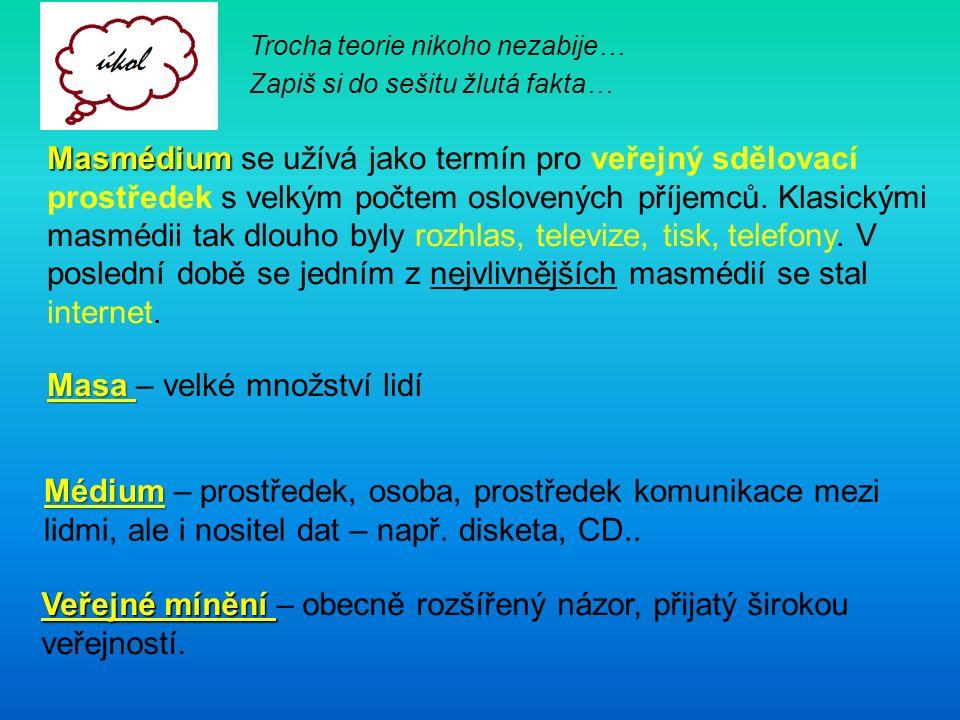 Masmédium Masmédium se užívá jako termín pro veřejný sdělovací prostředek s velkým počtem oslovených příjemců.