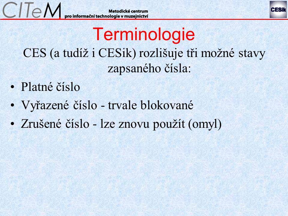 Terminologie CES (a tudíž i CESik) rozlišuje tři možné stavy zapsaného čísla: Platné číslo Vyřazené číslo - trvale blokované Zrušené číslo - lze znovu použít (omyl)