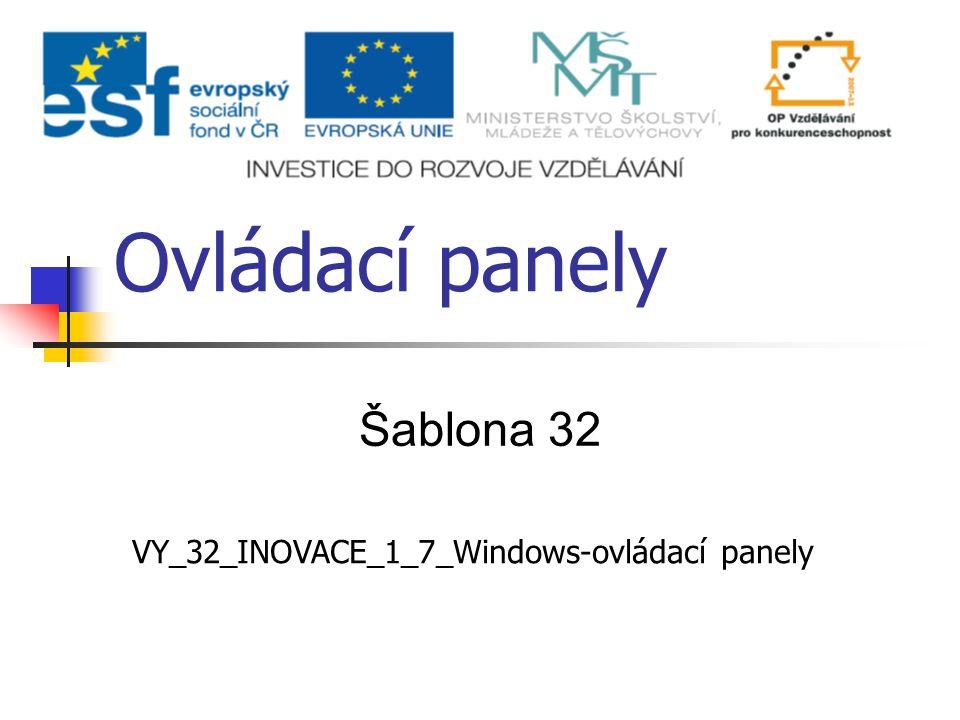 Ovládací panely Šablona 32 VY_32_INOVACE_1_7_Windows-ovládací panely