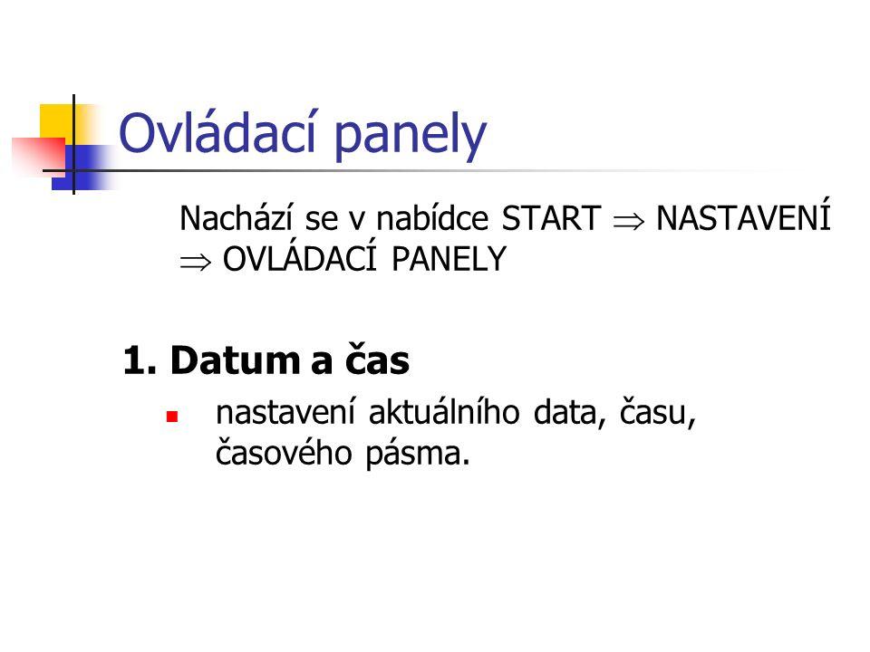 Ovládací panely Nachází se v nabídce START  NASTAVENÍ  OVLÁDACÍ PANELY 1. Datum a čas nastavení aktuálního data, času, časového pásma.