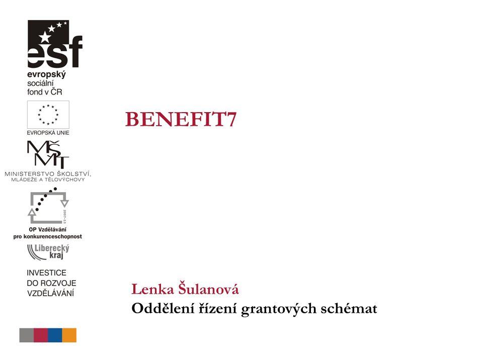 BENEFIT7 Lenka Šulanová Oddělení řízení grantových schémat