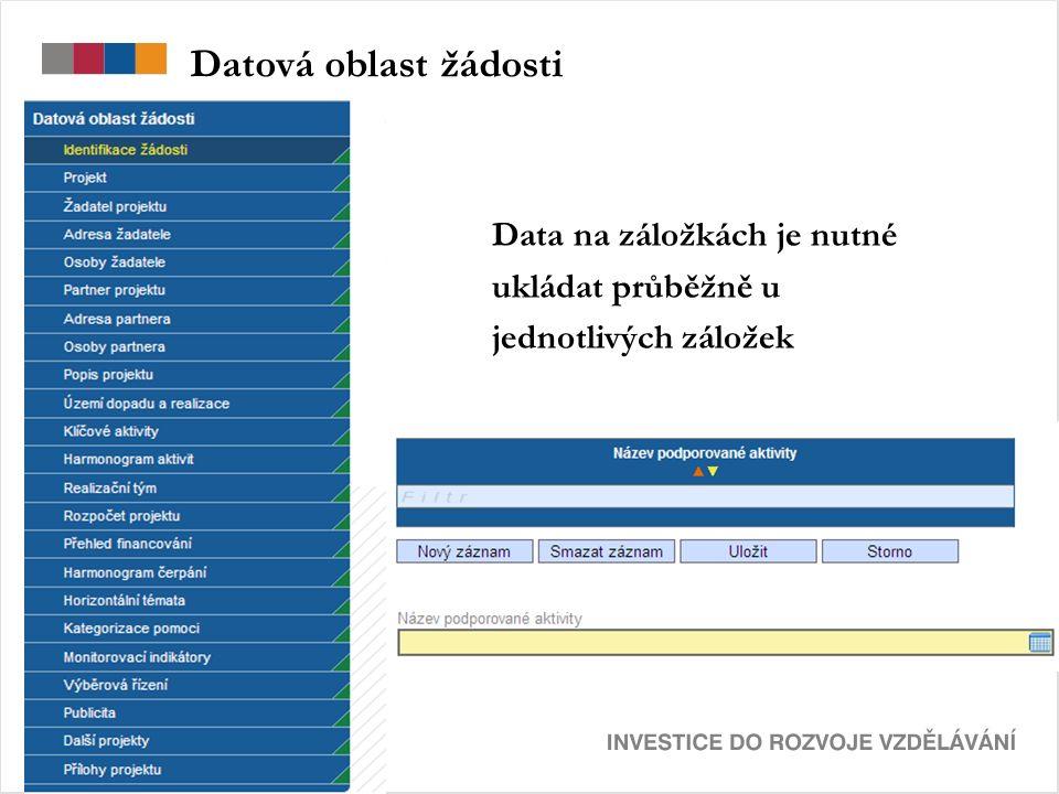 Datová oblast žádosti Data na záložkách je nutné ukládat průběžně u jednotlivých záložek