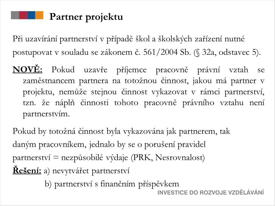Partner projektu Při uzavírání partnerství v případě škol a školských zařízení nutné postupovat v souladu se zákonem č.