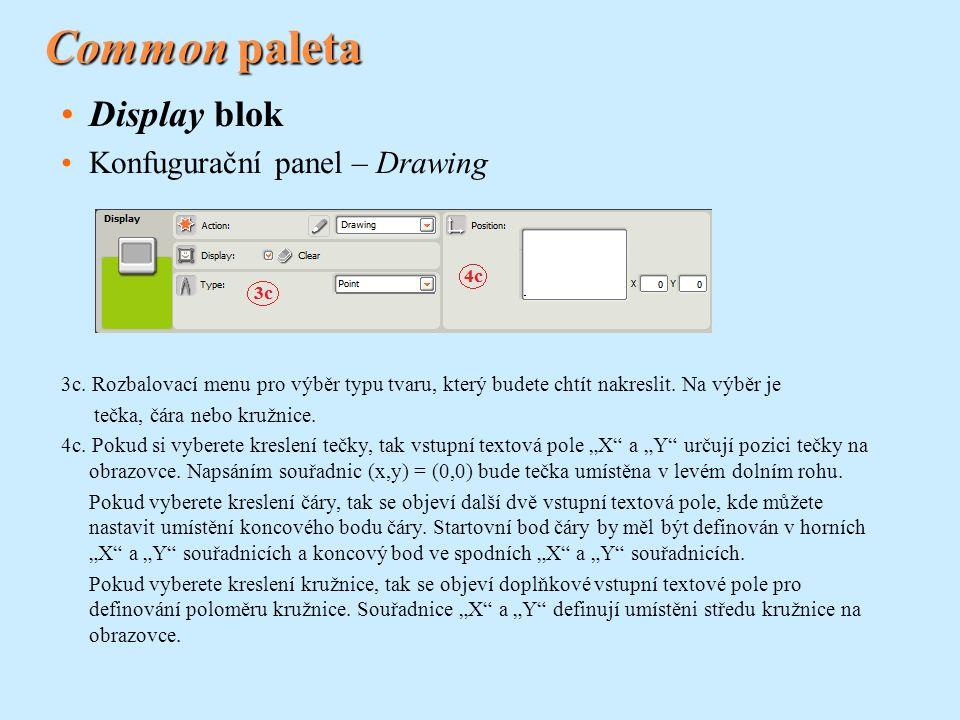Common paleta Display blok Konfugurační panel – Drawing 3c. Rozbalovací menu pro výběr typu tvaru, který budete chtít nakreslit. Na výběr je tečka, čá