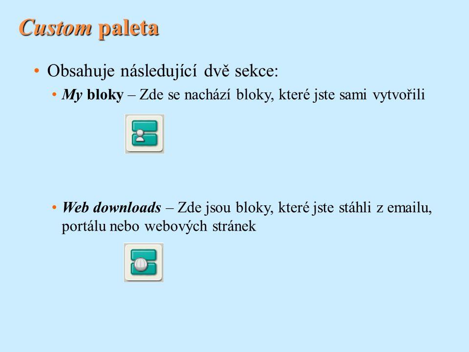 Custom paleta Obsahuje následující dvě sekce: My bloky – Zde se nachází bloky, které jste sami vytvořili Web downloads – Zde jsou bloky, které jste stáhli z emailu, portálu nebo webových stránek