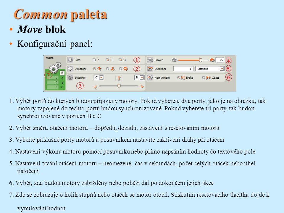 Common paleta Move blok Konfigurační panel: 1. Výběr portů do kterých budou připojeny motory. Pokud vyberete dva porty, jako je na obrázku, tak motory