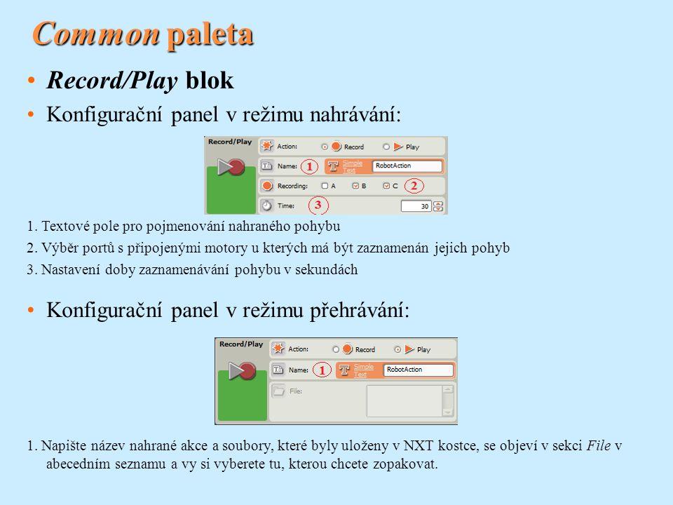 Common paleta Record/Play blok Konfigurační panel v režimu nahrávání: 1. Textové pole pro pojmenování nahraného pohybu 2. Výběr portů s připojenými mo