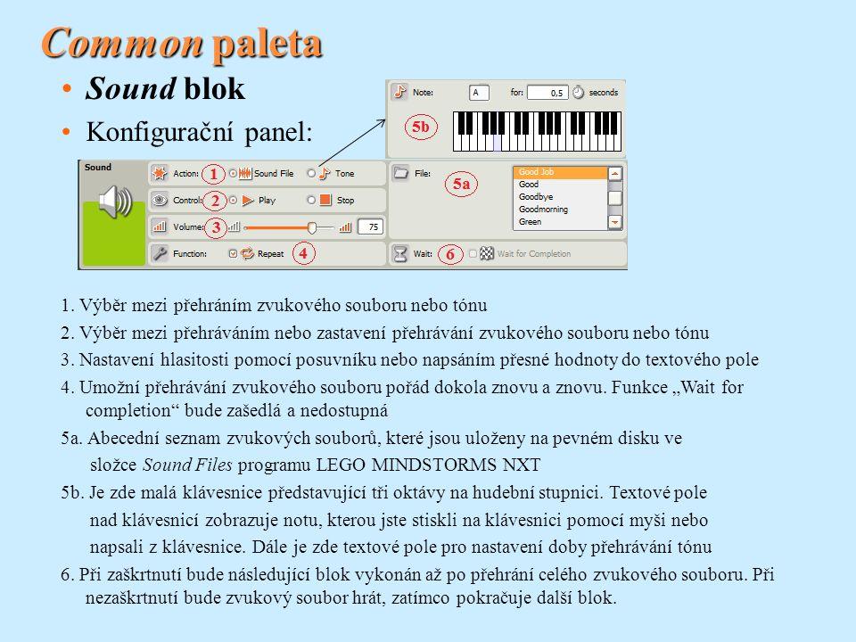 Common paleta Sound blok Konfigurační panel: 1. Výběr mezi přehráním zvukového souboru nebo tónu 2. Výběr mezi přehráváním nebo zastavení přehrávání z