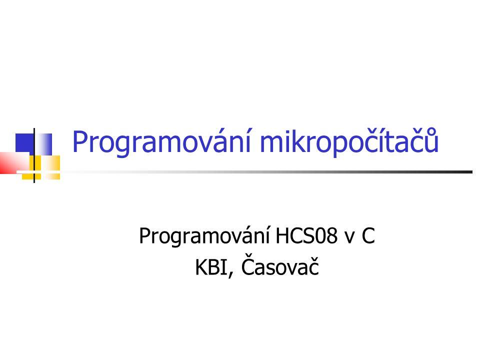 Programování mikropočítačů Programování HCS08 v C KBI, Časovač