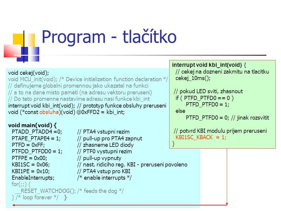 Program - tlačítko void cekej(void); void MCU_init(void); /* Device initialization function declaration */ // definujeme globalni promennou jako ukaza