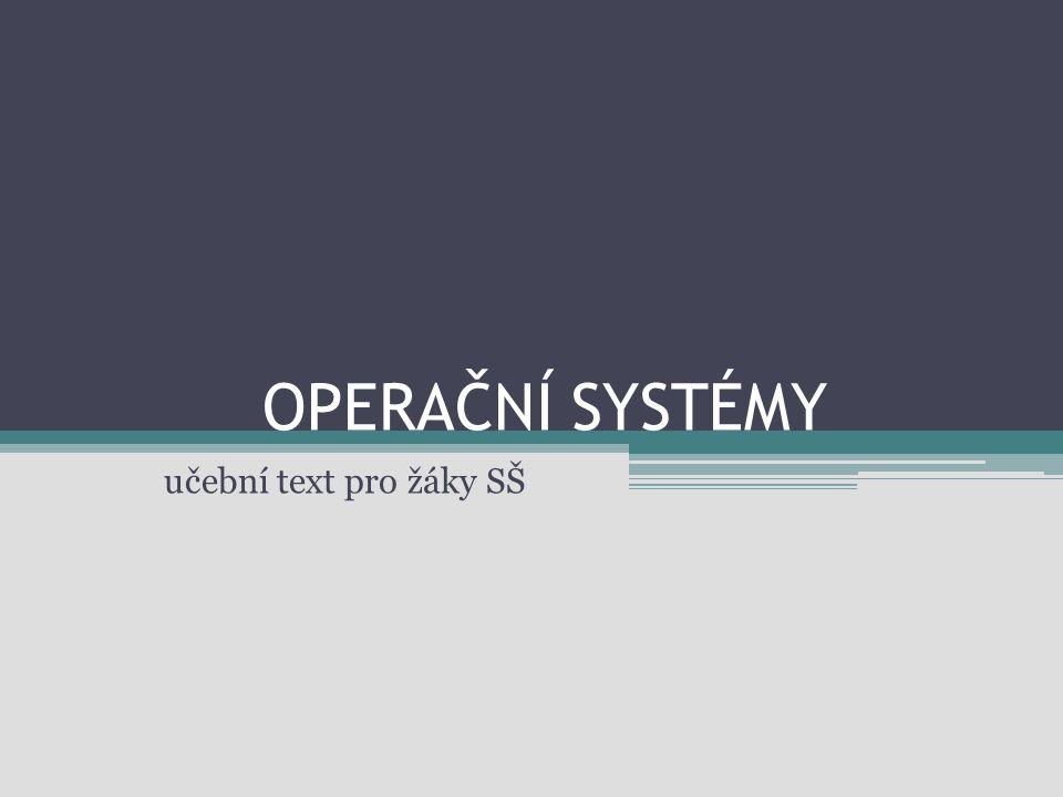 OPERAČNÍ SYSTÉMY učební text pro žáky SŠ