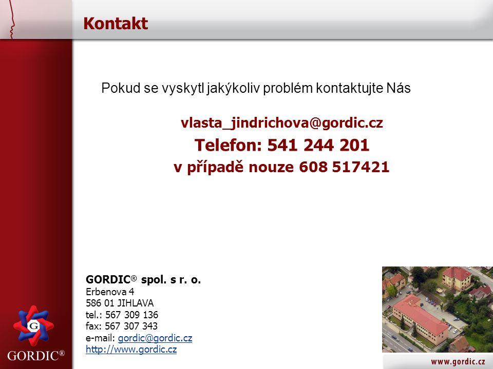 Kontakt vlasta_jindrichova@gordic.cz Telefon: 541 244 201 v případě nouze 608 517421 GORDIC ® spol.