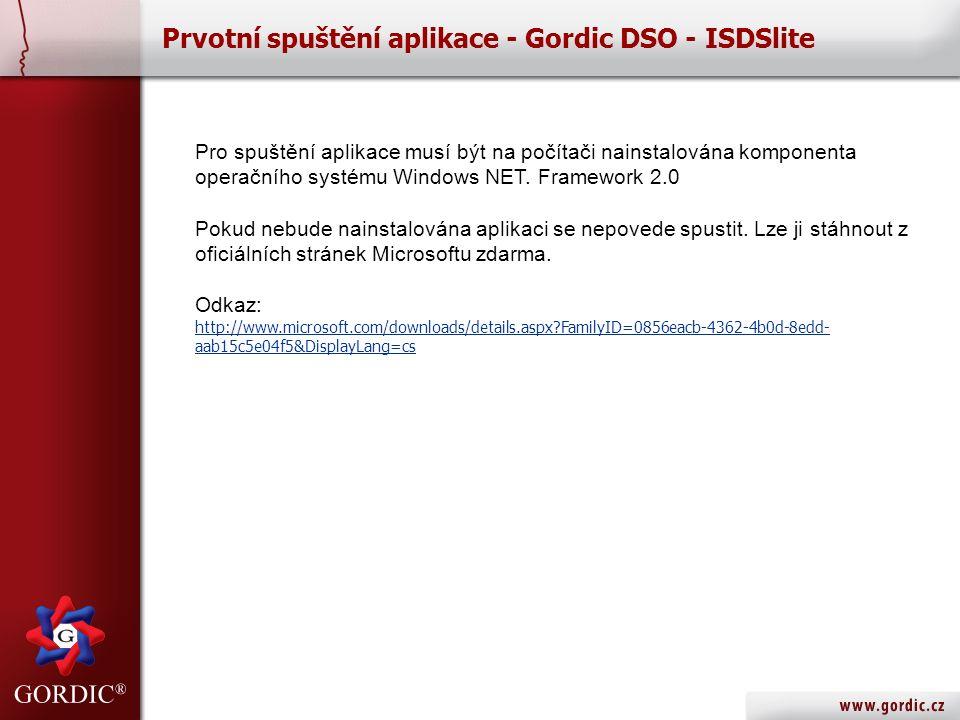 Prvotní spuštění aplikace - Gordic DSO - ISDSlite Pro spuštění aplikace musí být na počítači nainstalována komponenta operačního systému Windows NET.