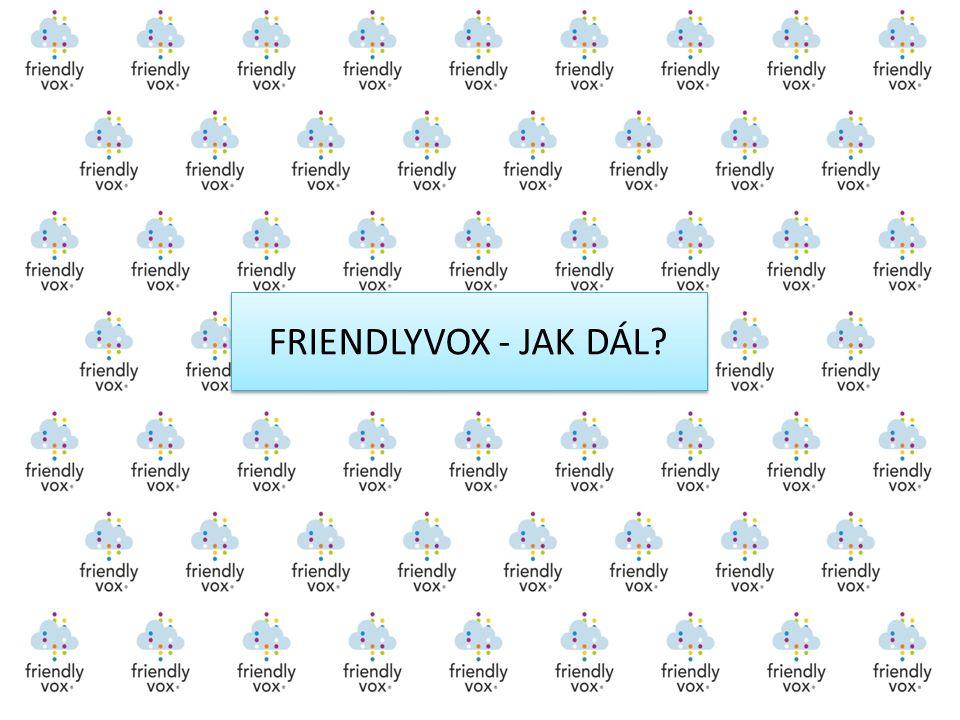 FRIENDLYVOX - JAK DÁL?