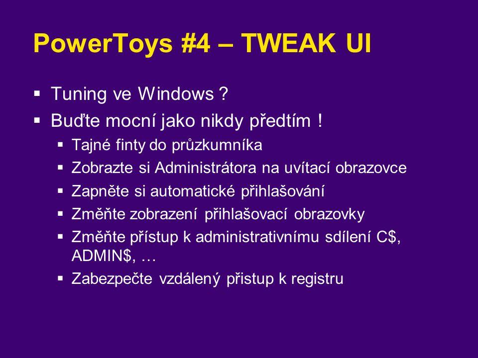 PowerToys #4 – TWEAK UI  Tuning ve Windows .  Buďte mocní jako nikdy předtím .