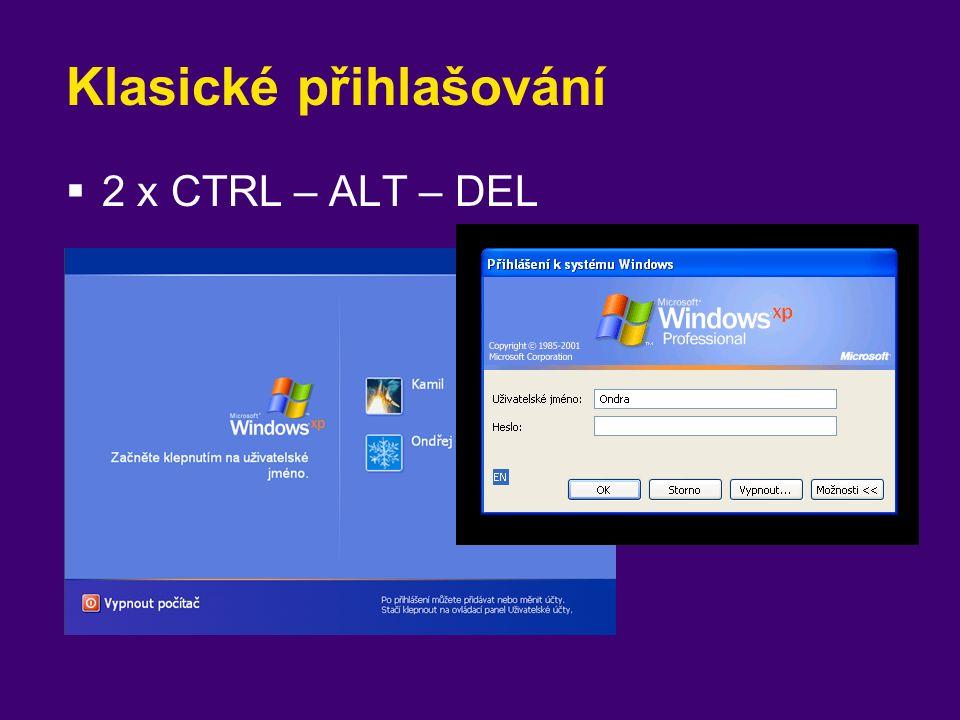 Klasické přihlašování  2 x CTRL – ALT – DEL