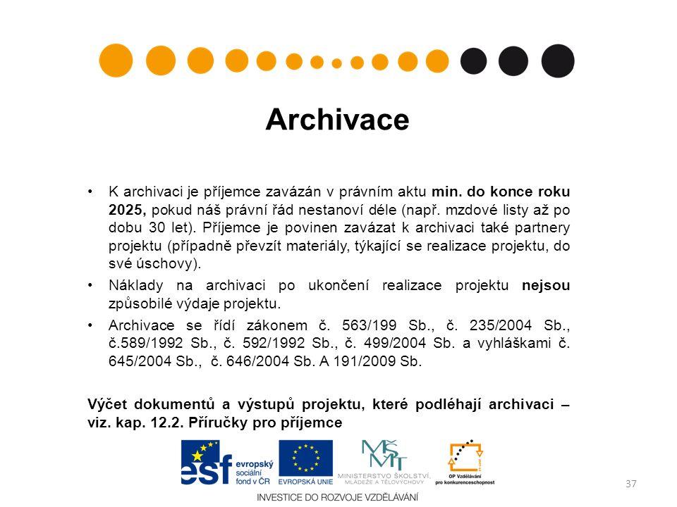 Archivace K archivaci je příjemce zavázán v právním aktu min.