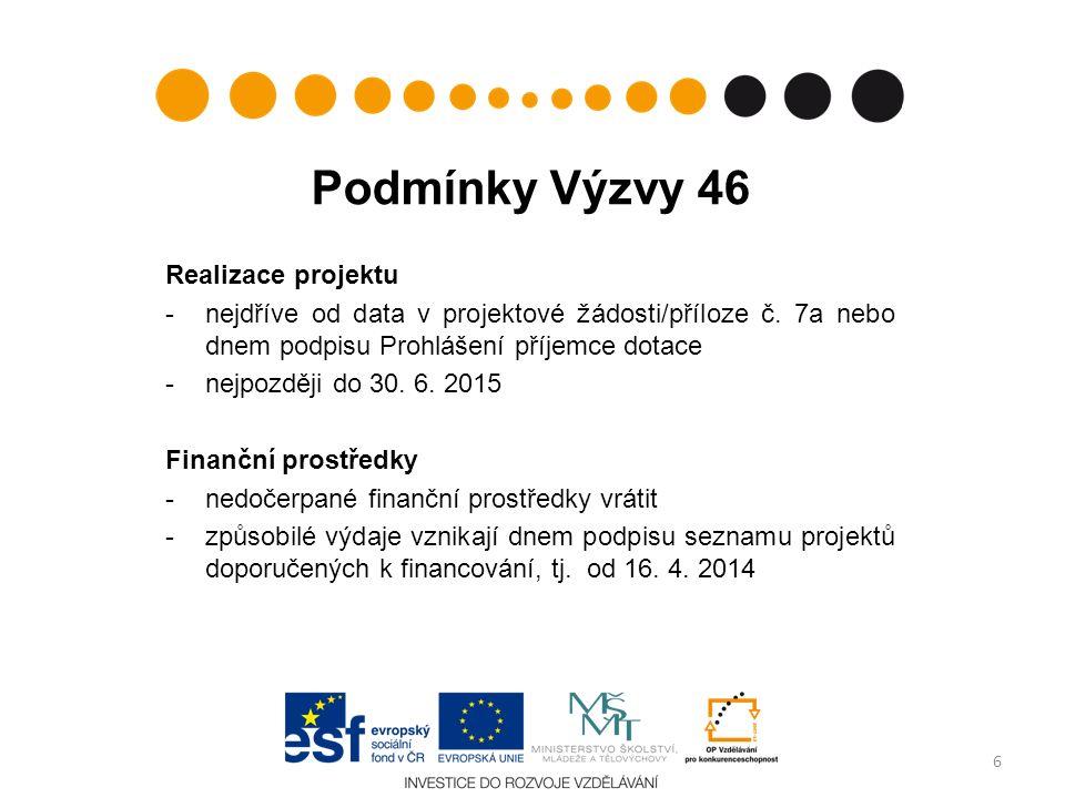 Podmínky Výzvy 46 Realizace projektu -nejdříve od data v projektové žádosti/příloze č.