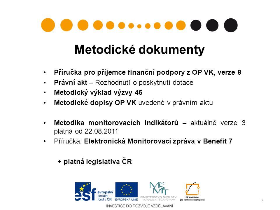 Metodické dokumenty Příručka pro příjemce finanční podpory z OP VK, verze 8 Právní akt – Rozhodnutí o poskytnutí dotace Metodický výklad výzvy 46 Meto