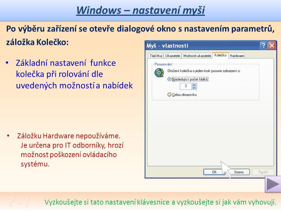 """Windows – nastavení myši Po výběru zařízení se otevře dialogové okno s nastavením parametrů, záložka Možnosti ukazatele: Jak velký pohyb myší na podložce bude odpovídat pohybu kurzoru na obrazovce Při přiblížení k nabídce se automaticky kurzor """"přilepí Jestli má být viditelná stopa kurzoru při pohybu (hezké, ale zbytečné) Skrytí ukazatele při psaní, aby se nepletl """"do cesty písmu a textovému kurzoru a s tím související volba ukázání ukazatele Vyzkoušejte si tato nastavení klávesnice a vyzkoušejte si jak vám vyhovují."""