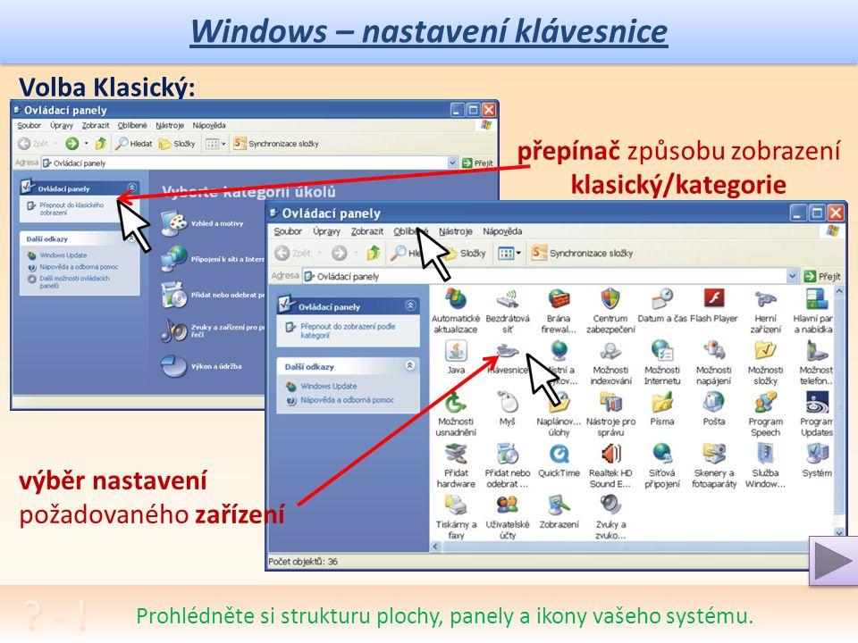 Windows – nastavení klávesnice Volba Podle kategorií: Prohlédněte si strukturu plochy, panely a ikony vašeho systému.